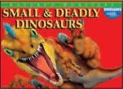 a/ws 4,000 words Rights available: World ex Bu, Ca, In, US Small & Deadly Dinosaurs 165