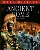 "DARK HISTORY Ancient Rome 254 x 197mm (10 x 7¾"") 64pp 50 col & b/w photos"