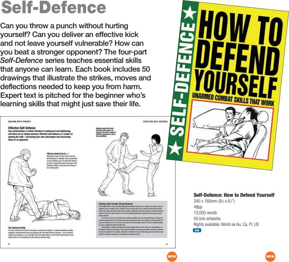 Self-Defence Can you throw a punch without hurting yourself? Can you deliver an effective kick