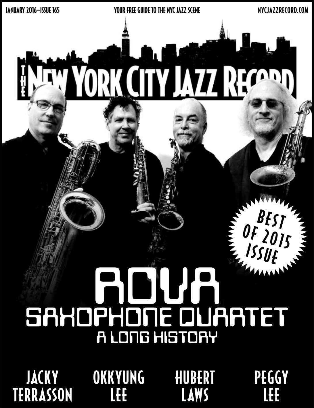JANUARY 2016—iSSUE 165 YOUR fREE GUiDE TO THE NYC JAZZ SCENE NYCJAZZRECORD.COM ROVA SAXOPHONE QUARTET