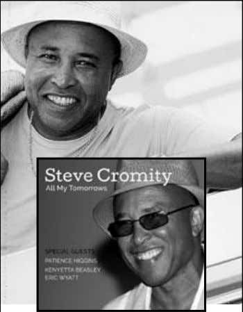 "Steve Cromity'S reCording ""All my tomorrowS"" iS mASterful. it hAS All the elementS whiCh embodieS"
