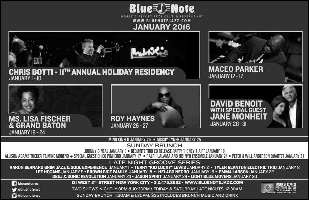 WWW.BLUENOTEJAZZ.COM JANUARY 2016 MACEO PARKER CHRIS BOTTI - 11 TH ANNUAL HOLIDAY RESIDENCY JANUARY 12