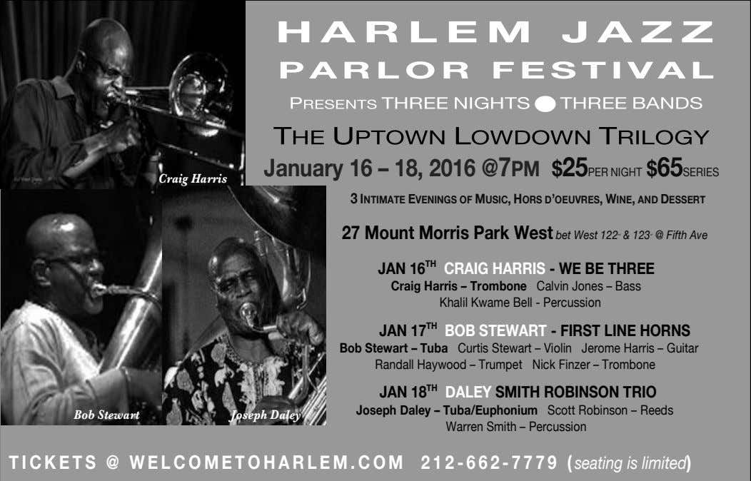 January 16 – 18, 2016 @7PM $25PER NIGHT $65SERIES Craig Harris 3 INTIMATE EVENINGS OF
