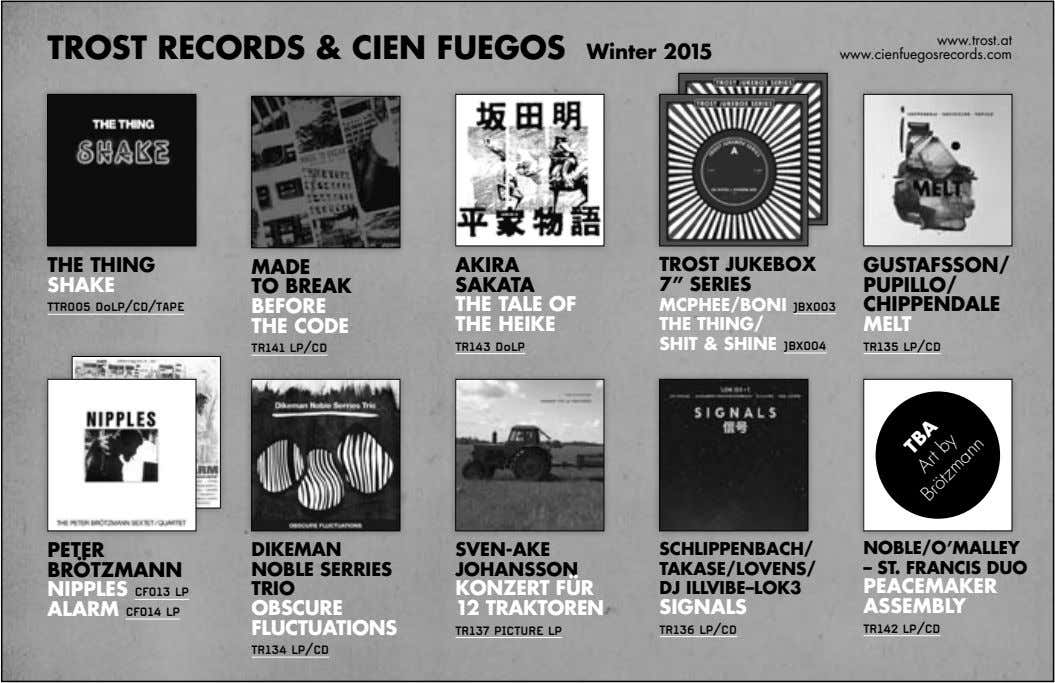 www.trost.at TrosT reCorDs & Cien fuegos Winter 2015 www.cienfuegosrecords.com The Thing MaDe gusTafsson/ shake