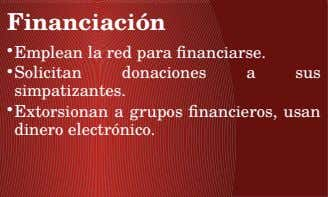 Financiación Financiación • • Emplean Emplean la red para financiarse. la red para financiarse. •Solicitan •Solicitan