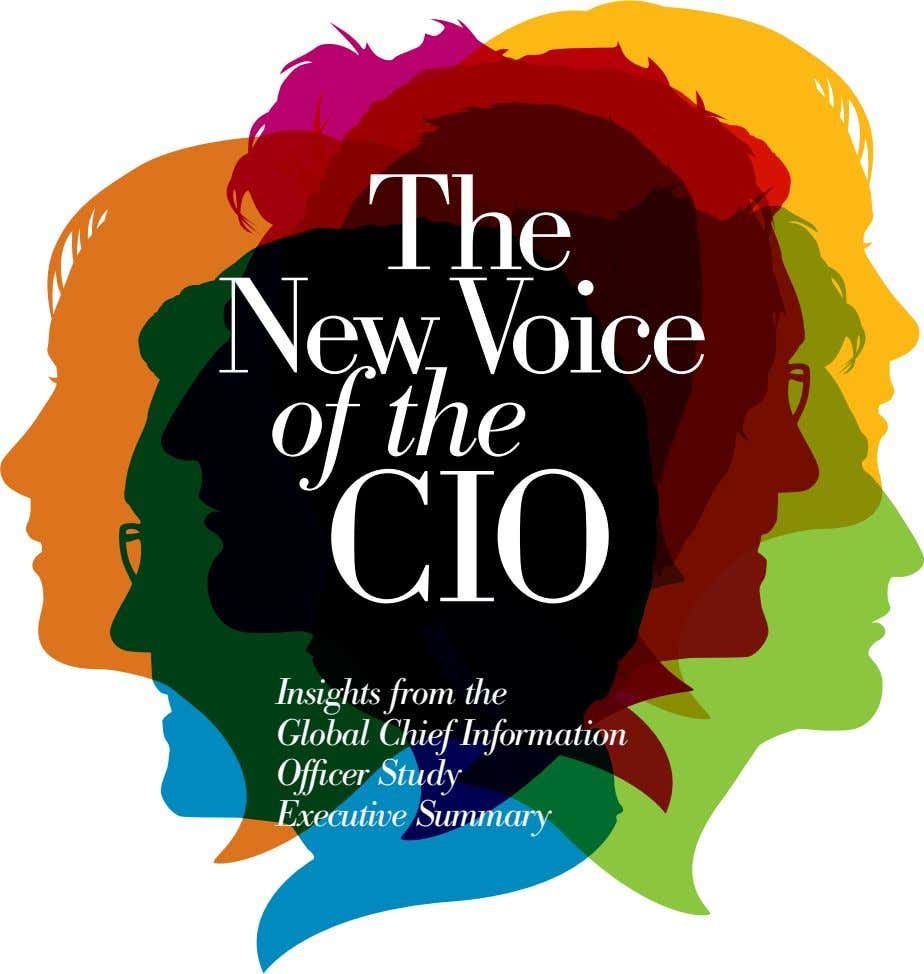 The NewVoice of the CIO Insights from the Global Chief Information Officer Study Executive Summary