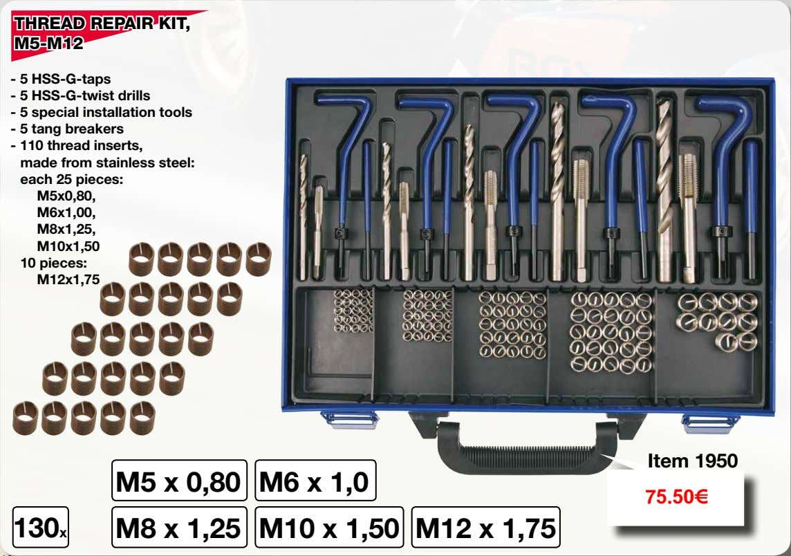 THREAD REPAIR KIT, M5-M12 - 5 HSS-G-taps - 5 HSS-G-twist drills - 5 special installation