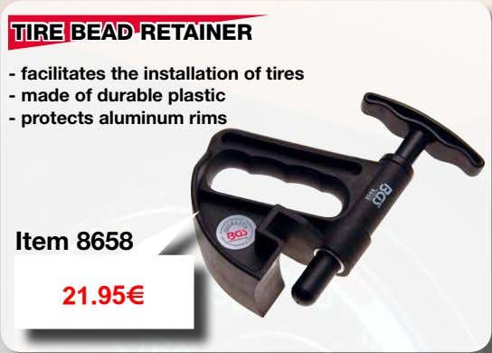 TIRE BEAD RETAINER - facilitates the installation of tires - made of durable plastic -