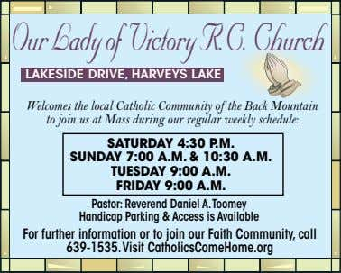OurLadyof VictoryR.C. Church LAKESIDE DRIVE, HARVEYS LAKE Welcomes the local Catholic Community of the Back
