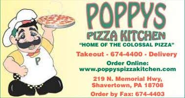"""HOME OF THE COLOSSAL PIZZA"" Ta keout - 674-4400 - Deliver y Order Online: www.poppyspizzakitchen.com"