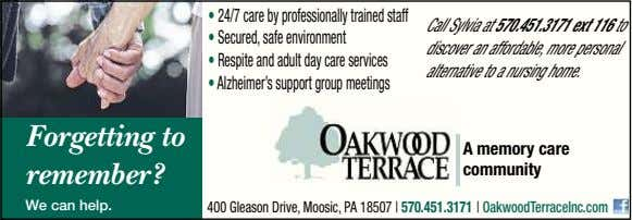 • 24/7 care by professionally trained staff •Secured, safeenvironment •Respiteandadult day careservices