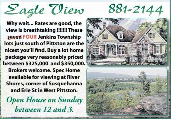 Why wait Rates are good, the view is breathtaking !!!!!!! These seven FOUR Jenkins Township