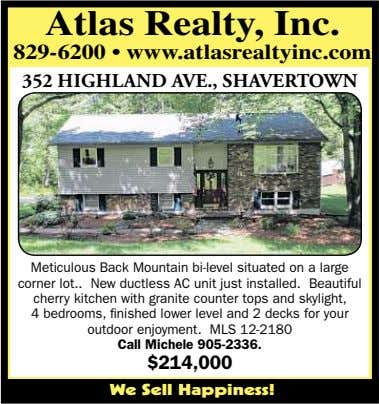 Atlas Realty, Inc. 829-6200 • www.atlasrealtyinc.com 352 HIGHLAND AVE., SHAVERTOWN Meticulous Back Mountain bi-level