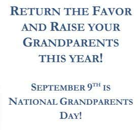 RETURN THE FAVOR AND RAISE YOUR GRANDPARENTS THIS YEAR! SEPTEMBER 9 TH IS NATIONAL GRANDPARENTS