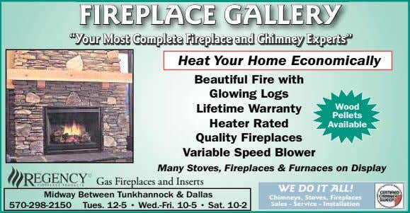 "FIREPLFIREPLACACEE GGALLERALLERYY ""Your Most Complete Fireplace and Chimney Experts"" Heat Your Home Economically"