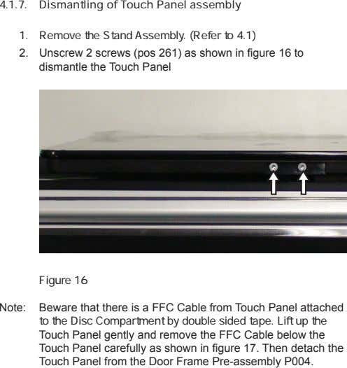 4.1.7. Dismantling of Touch Panel assembly 1. Remove the Stand Assembly. (Refer to 4.1) 2.