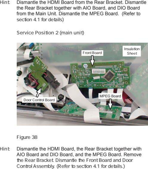 Hint: Dismantle the HDMI Board from the Rear Bracket. Dismantle the Rear Bracket together with