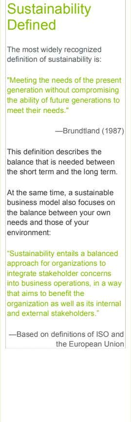 "Sustainability Defined The most widely recognized definition of sustainability is: ""Meeting the needs of the"