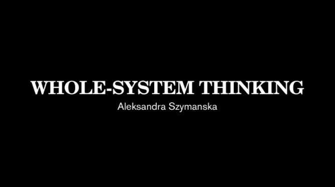 to remain relevant in The Age of the Long Near. Introduction Whole-system Thinking Watch this video