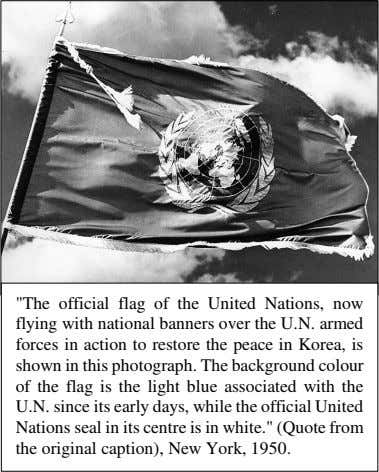 """The official flag of the United Nations, now flying with national banners over the U.N."