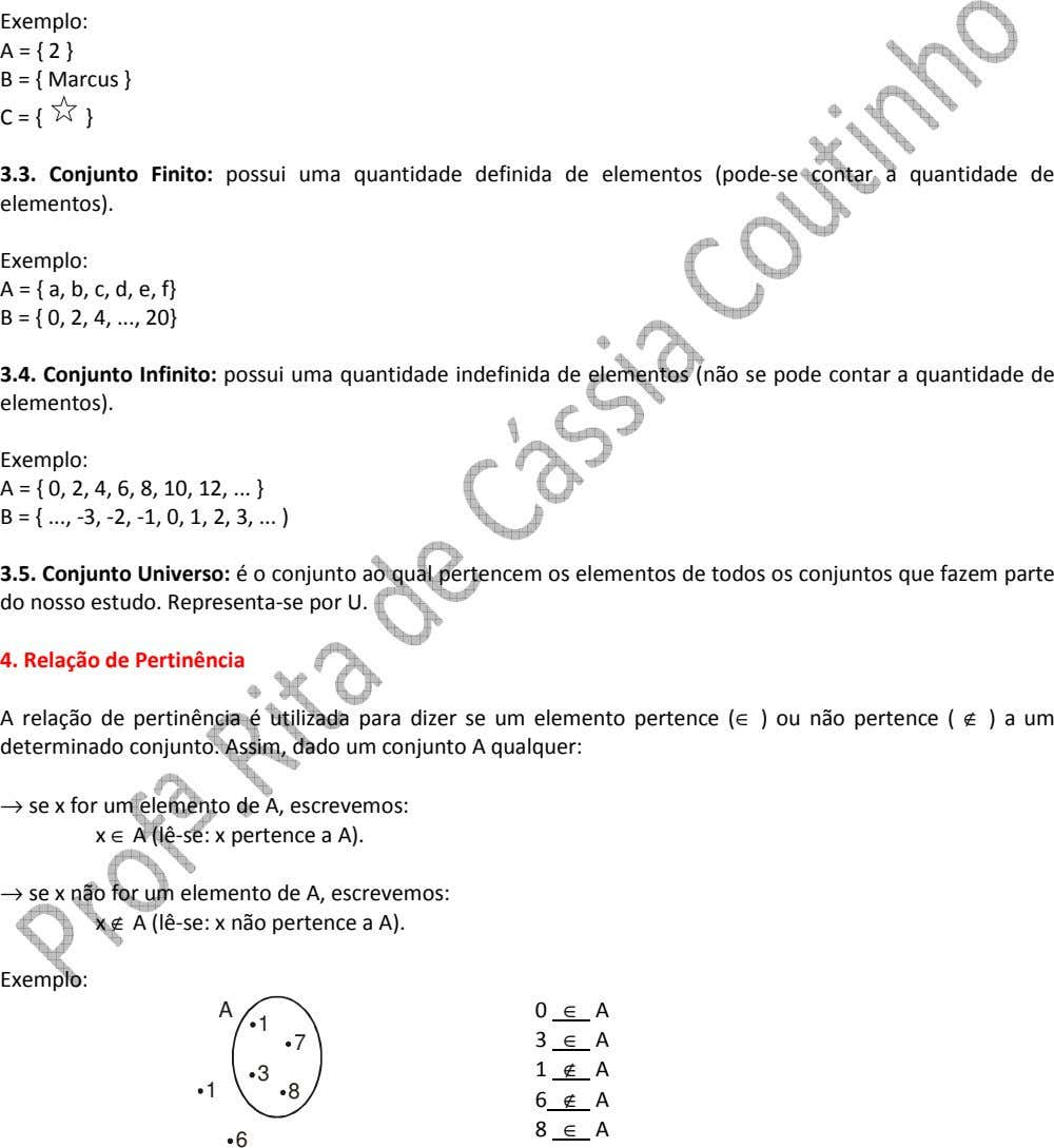 Exemplo: A = { 2 } B = { Marcus } C = { }