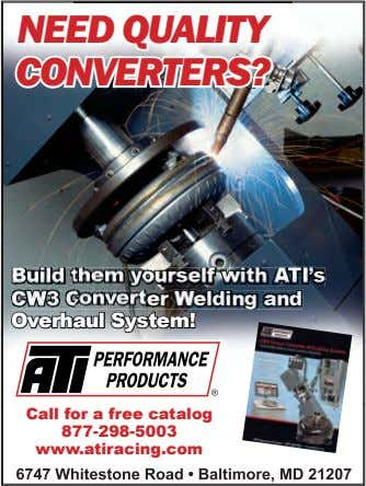 NEED QUALITY CONVERTERS? Overhaul System! ® Call for a free catalog 877-298-5003 www.atiracing.com 6747 Whitestone