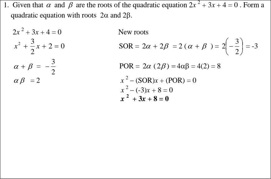 1. Given that  and  are the roots of the quadratic equation 2x 2
