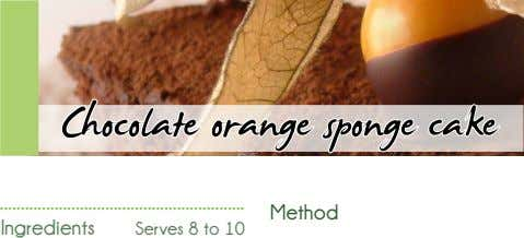 Chocolate orange sponge cake Method Ingredients Serves 8 to 10