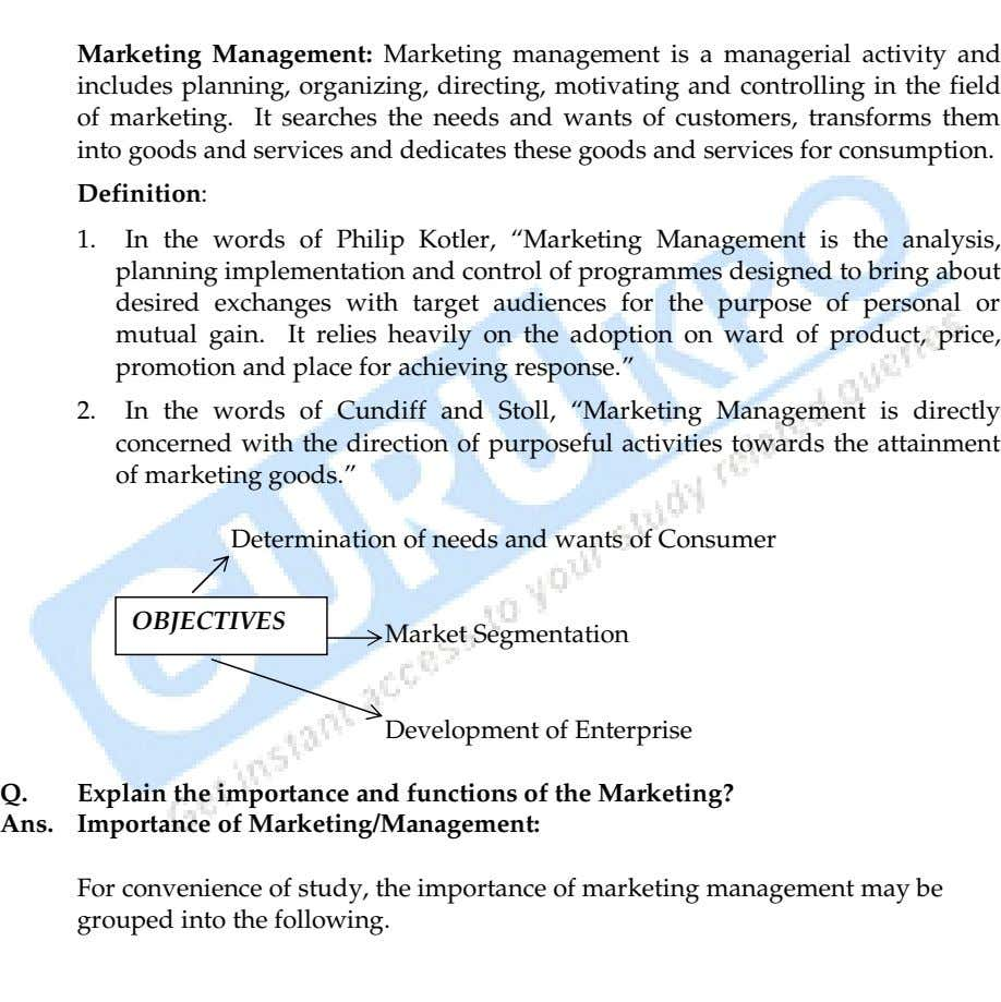 Marketing Management: Marketing management is a managerial activity and includes planning, organizing, directing,