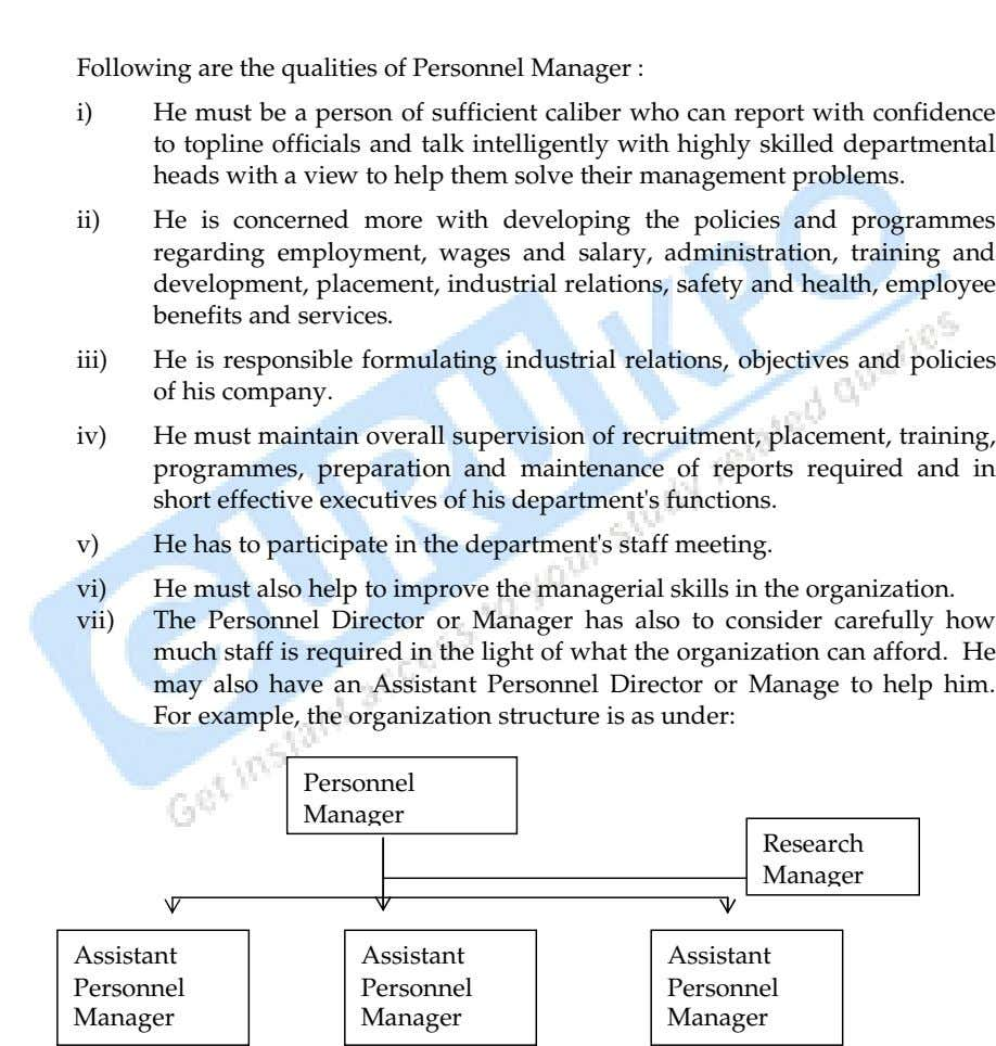 Following are the qualities of Personnel Manager : i) He must be a person of