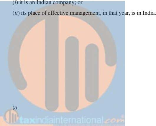 (i) it is an Indian company; or (ii) its place of effective management, in that