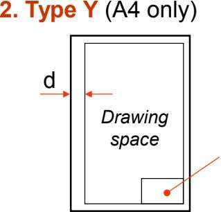 2. Type Y (A4 only) d Drawing space