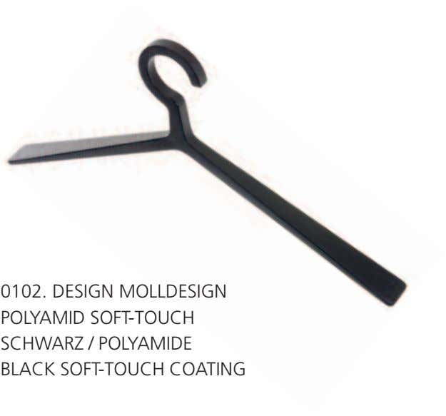 0102. DESIGN MOLLDESIGN POLYAMID SOFT-TOUCH SCHWARZ / POLYAMIDE BLACK SOFT-TOUCH COATING