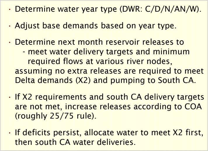 • Determine water year type (DWR: C/D/N/AN/W). • Adjust base demands based on year type.