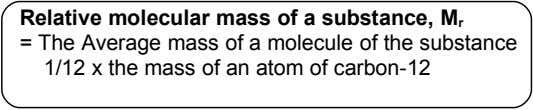Relative molecular mass of a substance, M r = The Average mass of a molecule of