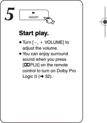 5 MEMORY Start play. ≥ Turn [`, i VOLUME] to adjust the volume. ≥ You