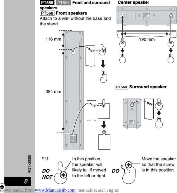[PT565] [PT865] Front and surround speakers [PT560] Front speakers Attach to a wall without the