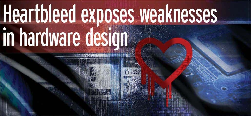 Heartbleed exposes weaknesses in hardware design