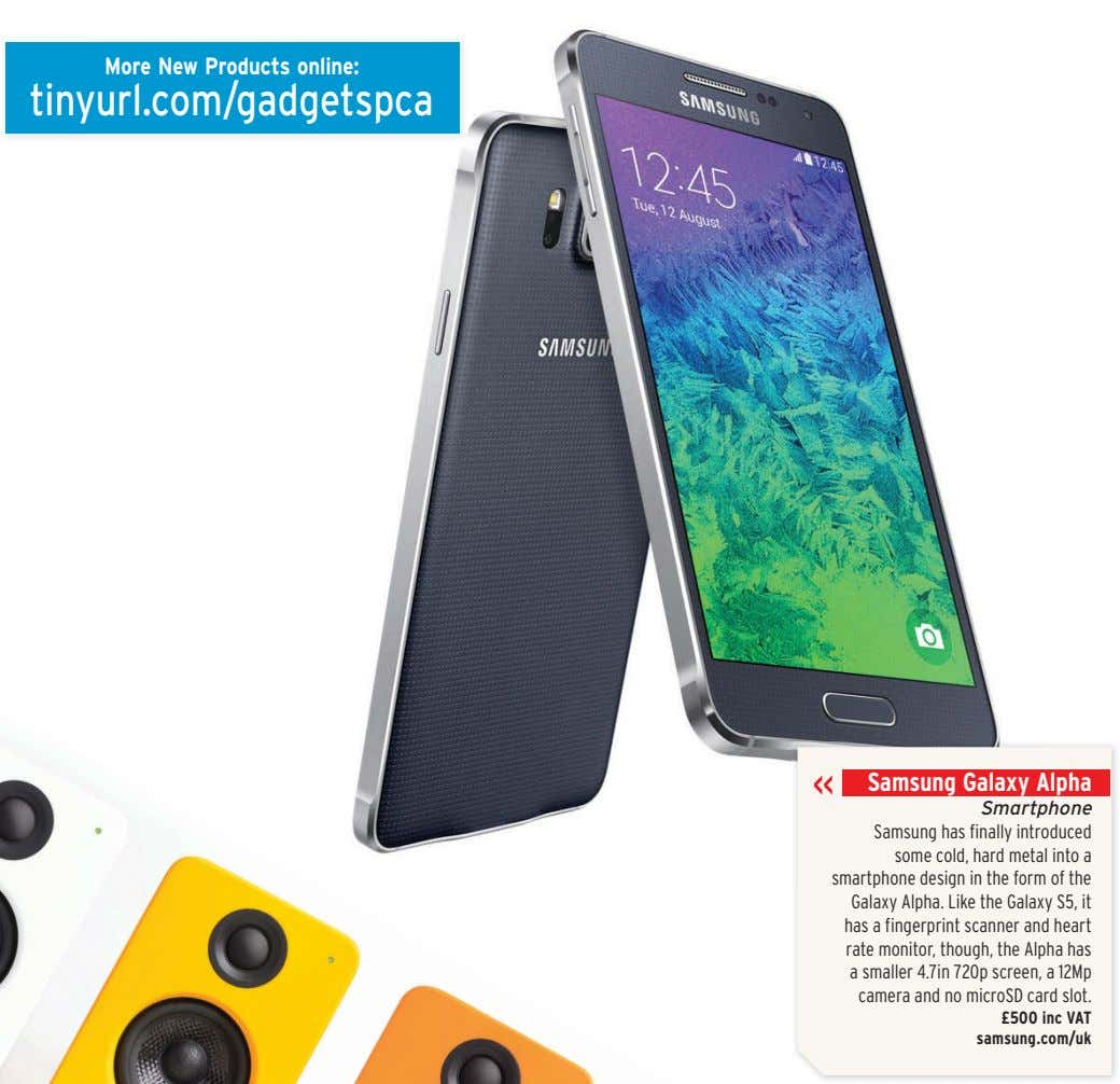 More New Products online: tinyurl.com/gadgetspca Samsung Galaxy Alpha Smartphone Samsung has finally introduced some