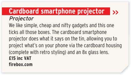 Cardboard smartphone projector Projector We like simple, cheap and nifty gadgets and this one ticks