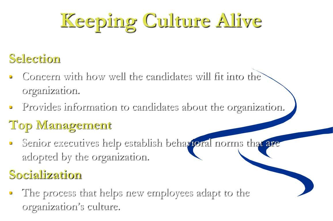 Keeping Culture Alive Selection  Concern with how well the candidates will fit into the organization.