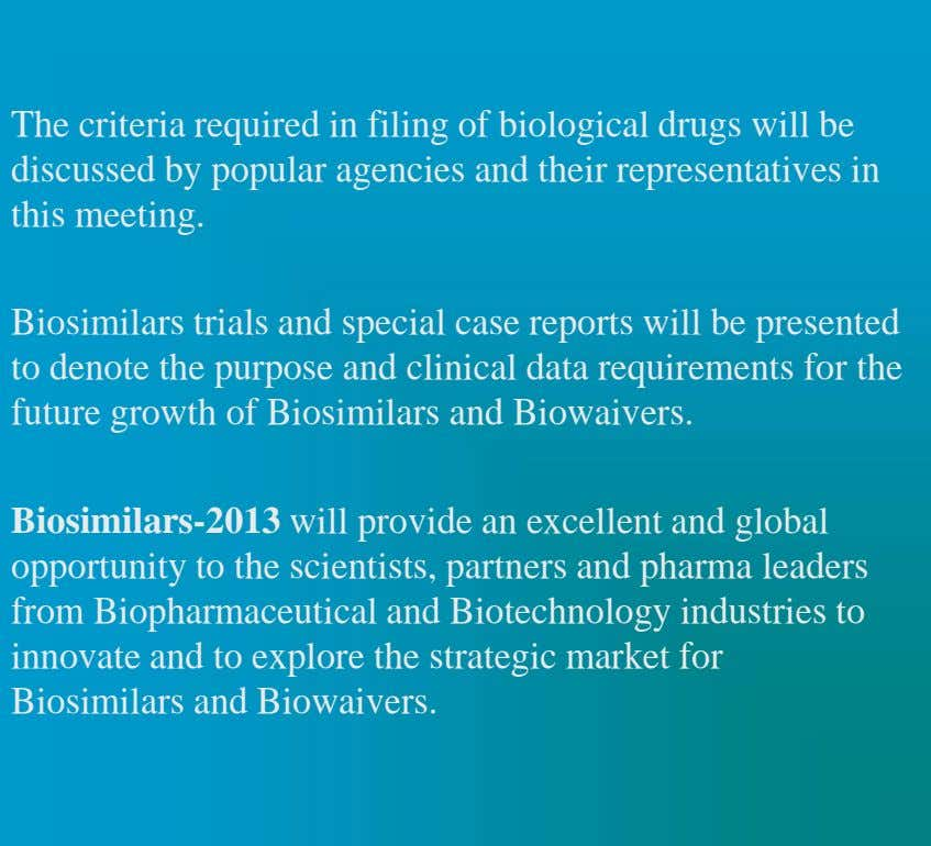 The criteria required in filing of biological drugs will be discussed by popular agencies and