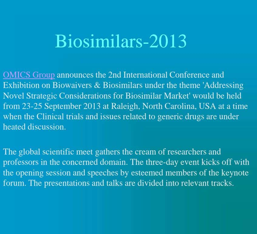 BiosimilarsBiosimilars--20132013 OMICS Group announces the 2nd International Conference and Exhibition on Biowaivers