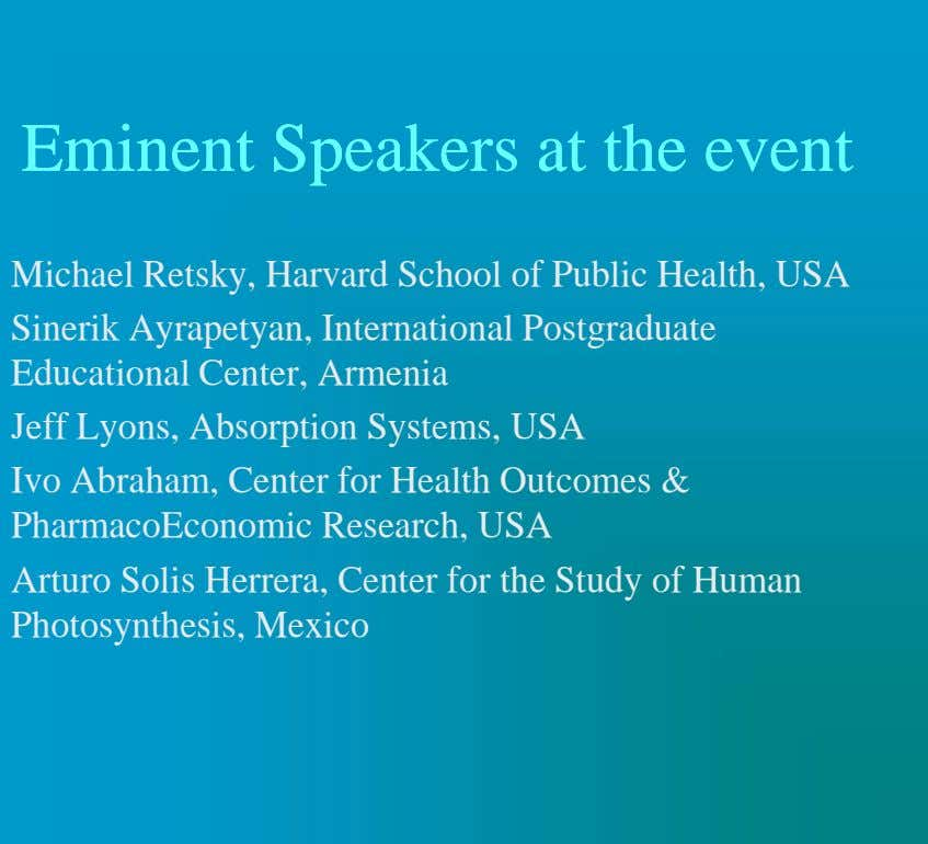 EminentEminent SpeakersSpeakers atat thethe eventevent Michael Retsky, Harvard School of Public Health, USA Sinerik