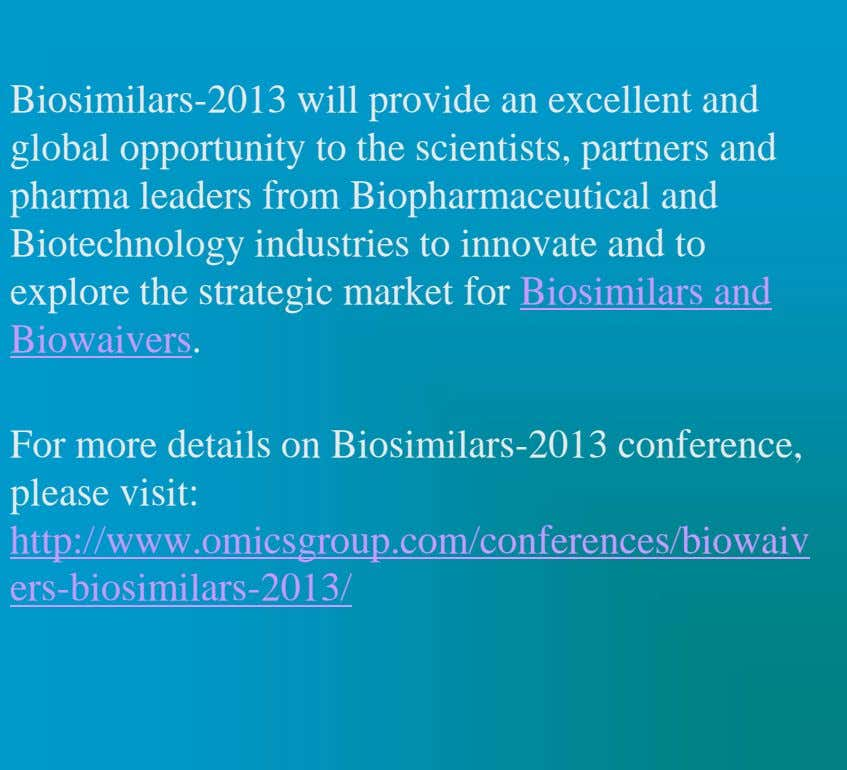 Biosimilars-2013 will provide an excellent and global opportunity to the scientists, partners and pharma leaders