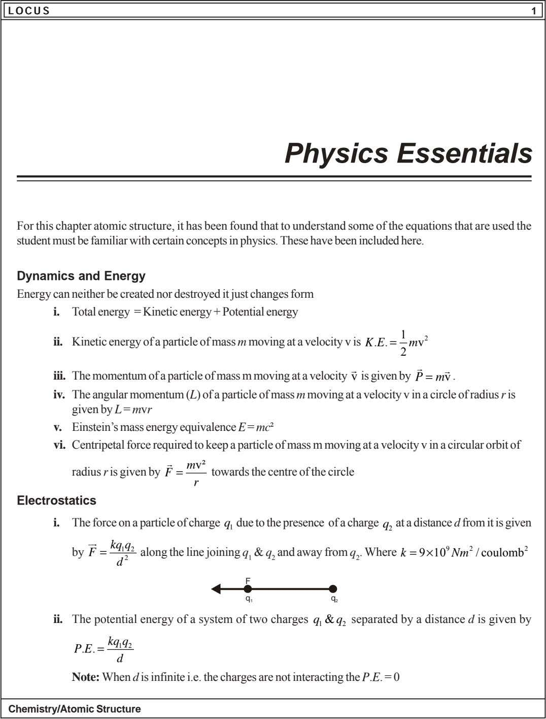 LOCUSLOCUSLOCUSLOCUSLOCUS 1 Physics Essentials For this chapter atomic structure, it has been found that to