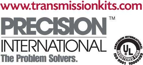 www.transmissionkits.com The Problem Solvers.