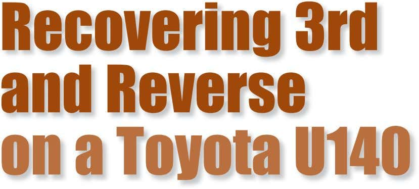 Recovering 3rd and Reverse on a Toyota U140