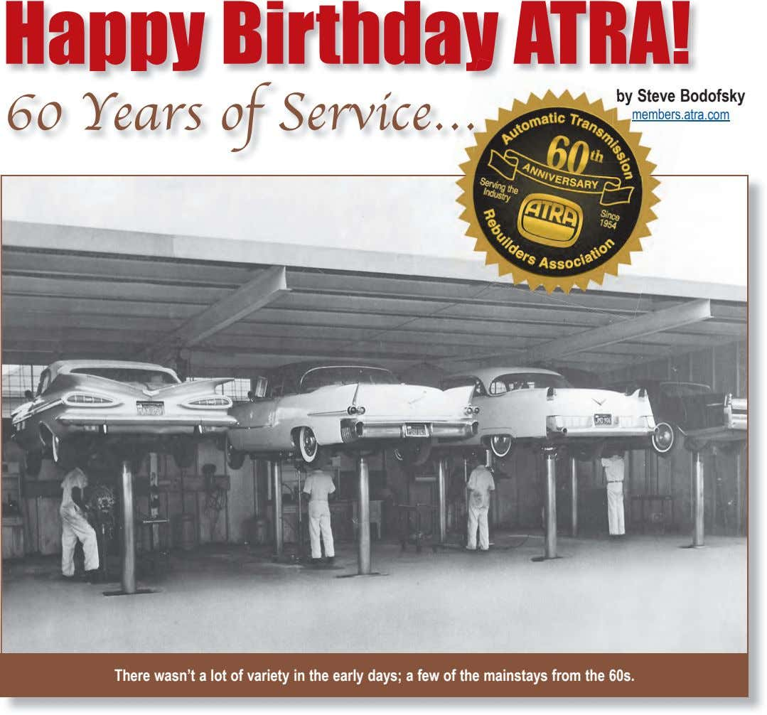 Happy Birthday ATRA! by St by Steve Bodofsky 60 Years of Service… … members.a members.atra.com