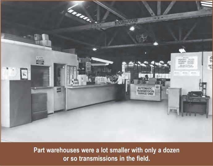 Part warehouses were a lot smaller with only a dozen or so transmissions in the